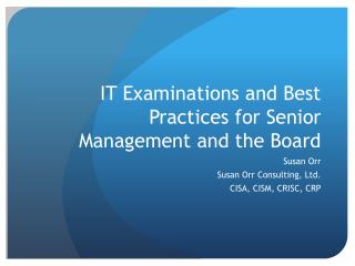 IT Examinations and Best Practices for Senior Management and the Board