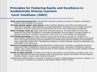 Principles for Fostering Equity and Excellence in Academically Diverse Learners Carol Tomlinson (2003)