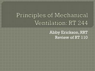 Principles of Mechanical Ventilation: RT 244