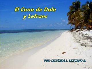 El Cono de Dale  y Lefranc