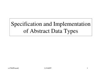 Specification and Implementation of Abstract Data Types