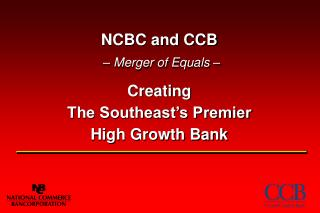 NCBC and CCB – Merger of Equals –
