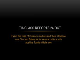 TIA Class reports 24 Oct