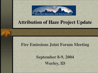 Attribution of Haze Project Update