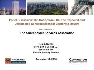 Keir D. Gumbs Covington & Burling LLP John Siemann Phoenix Advisory Partners September 14, 2010