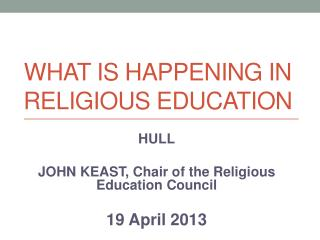What is happening in RELIGIOUS EDUCATION