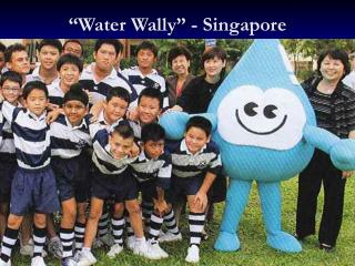 """Water Wally"" - Singapore"