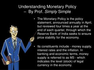 Understanding Monetary Policy  –  By Prof.  Simply  Simple