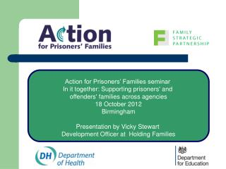 Action for Prisoners' Families seminar  In  it together: Supporting prisoners' and  offenders ' families across  agenci