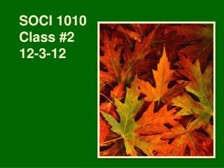SOCI 1010  Class #2 12-3-12