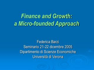 Finance and Growth:  a Micro-founded Approach