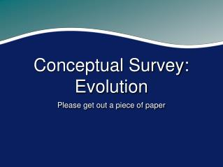Conceptual Survey: Evolution