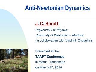 Anti-Newtonian Dynamics