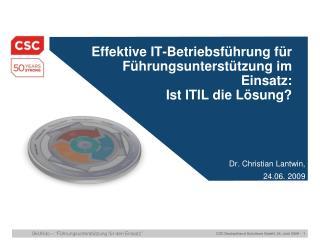 Effektive IT-Betriebsführung für Führungsunterstützung im Einsatz:  Ist ITIL die Lösung?