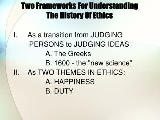 Two Frameworks For Understanding  The History Of Ethics