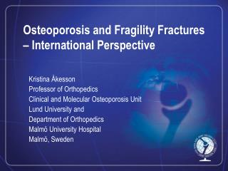 Osteoporosis and Fragility Fractures – International Perspective