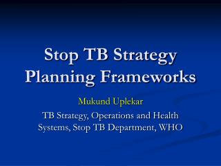 Stop TB Strategy Planning Frameworks