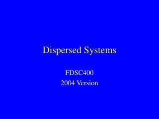 Dispersed Systems