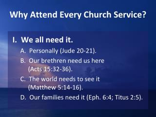 Why Attend Every Church Service?