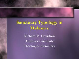 Sanctuary Typology in Hebrews