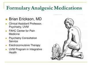 Brian Erickson, MD Clinical Assistant Professor, Psychiatry, UVM FAHC Center for Pain Medicine Psychiatry Consultation