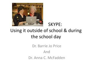 SKYPE:  Using it outside of school & during the school day