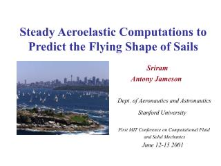Steady Aeroelastic Computations to Predict the Flying Shape of Sails
