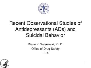 Recent Observational Studies of Antidepressants ADs and Suicidal Behavior