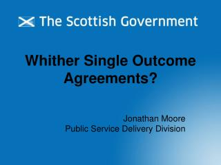 Whither Single Outcome Agreements?