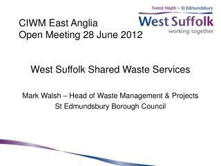 CIWM East Anglia Open Meeting 28 June 2012