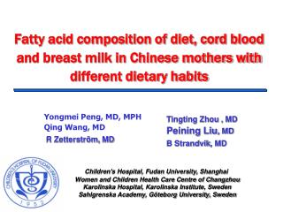 Fatty acid composition of diet, cord blood and breast milk in Chinese mothers with different dietary habits