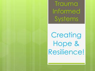 Trauma Informed  Systems