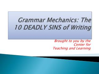 Grammar  Mechanics:  The 10 DEADLY SINS of Writing