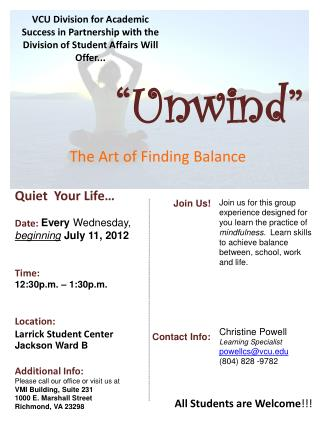 Quiet  Your Life… Date:  Every  Wednesday,  beginning July 11, 2012  Time: 12:30p.m. – 1:30p.m.  Location:  Larrick  St