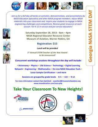 Saturday September 28, 2013 - 9am – 4pm NASA Regional Educator Resource Center Museum of Aviation, Warner Robins, GA
