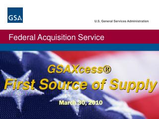 GSAXcess � First Source of Supply