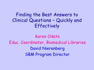 Finding the Best Answers to Clinical Questions – Quickly and Effectively