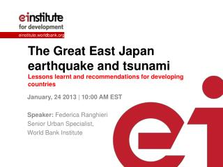The Great East Japan earthquake and tsunami  Lessons  learnt and recommendations for developing  countries