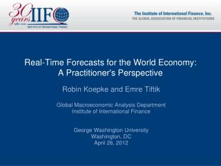 Real-Time Forecasts for the World Economy: A Practitioner's Perspective