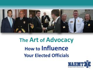The  Art  of  Advocacy How to  Influence Your Elected Officials