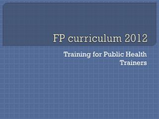 FP curriculum 2012