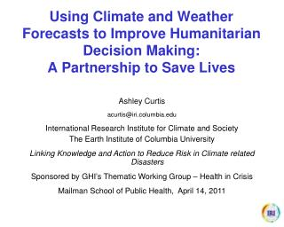 Using Climate and Weather Forecasts to Improve Humanitarian Decision Making:  A Partnership to Save Lives