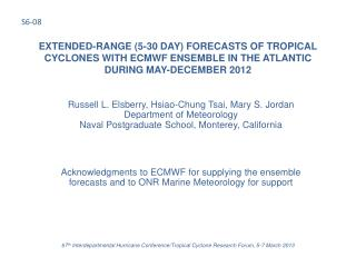 EXTENDED-RANGE (5-30 DAY) FORECASTS OF TROPICAL CYCLONES WITH ECMWF ENSEMBLE IN THE ATLANTIC DURING MAY-DECEMBER 2012