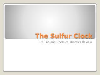 The Sulfur Clock