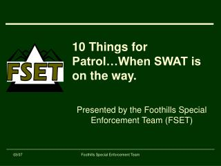 10 Things for Patrol…When SWAT is on the way.