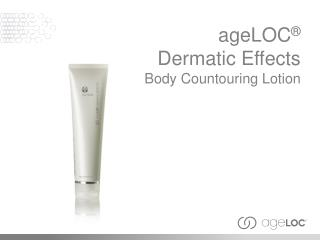 ageLOC � Dermatic  Effects Body  Countouring  Lotion