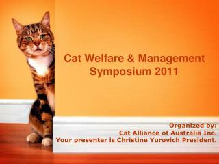 Cat Welfare & Management Symposium 2011