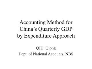 Accounting Method for  China's Quarterly GDP  by Expenditure Approach