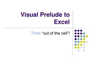 Visual Prelude to Excel