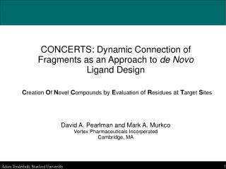 CONCERTS: Dynamic Connection of Fragments as an Approach to  de Novo  Ligand Design